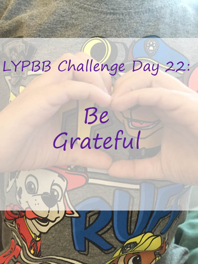 LYPBB Challenge Day 22: Be Grateful