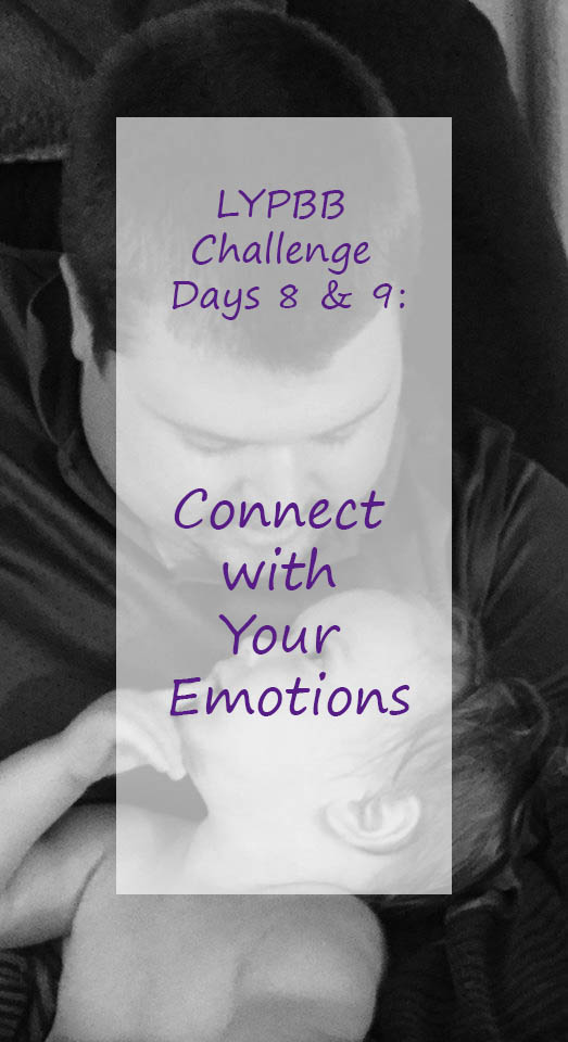 LYPBB Challenge Day 8 & 9: Connect with Your Emotions