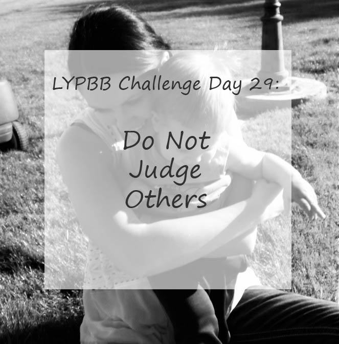 LYPBB Challenge Day 29: Do Not Judge Others