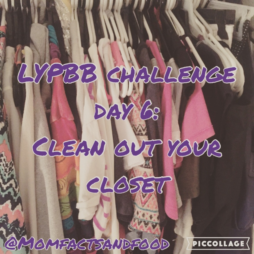 LYPBB Challenge Day 6: Clean Out Your Closet