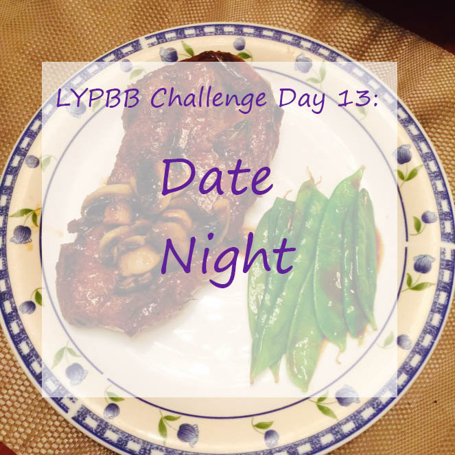 LYPBB Challenge Day 13: Date Night