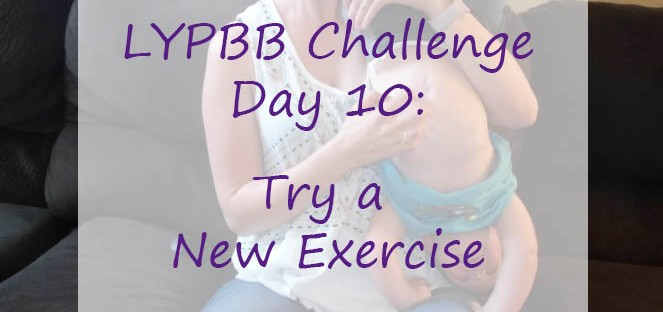 LYPBB Challenge Day 10: Try a New Exercise